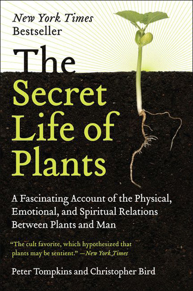 The Secret Life of Plants book by Peter Tompkins and Christopher Bird
