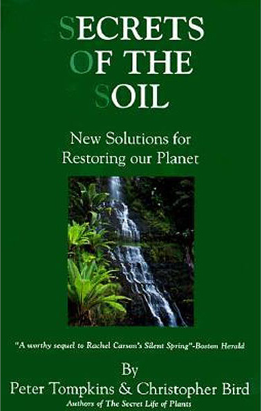 Secrets of the Soil book by Peter Tompkins and Christopher Bird